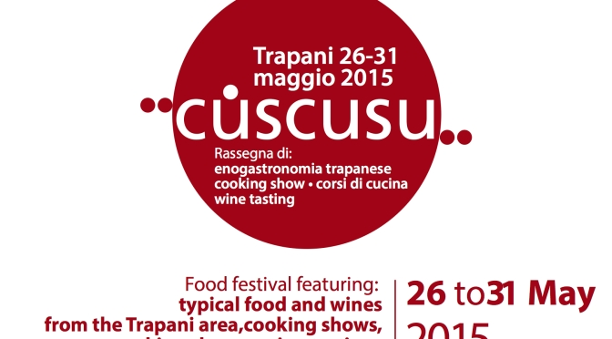 Cùscusu, la kermesse dedicata al Cous Cous dal 26 al 31 maggio a Trapani